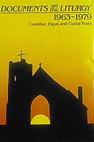 Documents on the Liturgy: 1963-1979