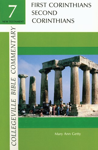 Collegeville Bible Commentary New Testament Volume 7: First And Second Corinthians