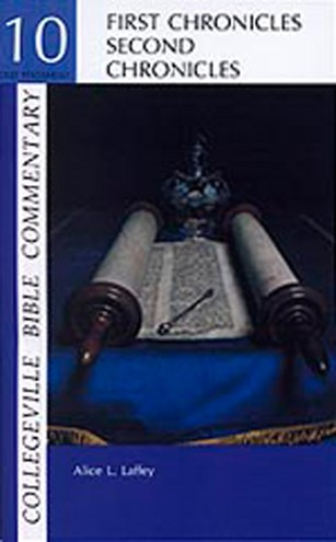 Collegeville Bible Commentary Old Testament Volume 10: First And Second Chronicles