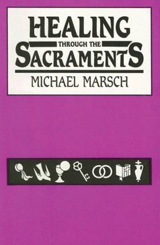 Healing Through the Sacraments
