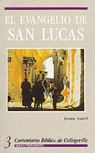 Comentario Bíblico De Collegeville Nt Volume 3: El Evangelio De San Lucas