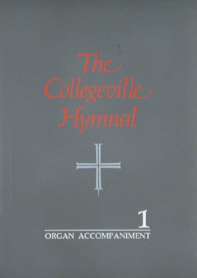 The Collegeville Hymnal: Organ Accompaniment