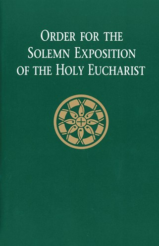 Order for the Solemn Exposition of the Holy Eucharist: People's Edition