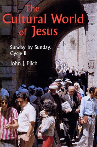 The Cultural World Of Jesus: Sunday By Sunday, Cycle B