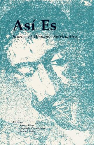 AsÍ Es: Stories of Hispanic Spirituality