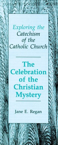 The Celebration of the Christian Mystery