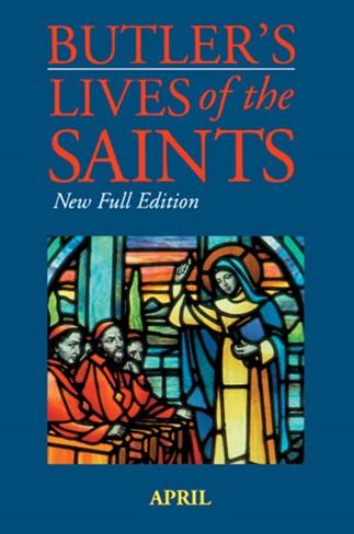 Butler's Lives of the Saints: April