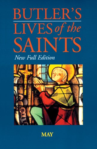Butler's Lives of the Saints: May