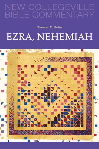 New Collegeville Bible Commentary: Ezra, Nehemiah