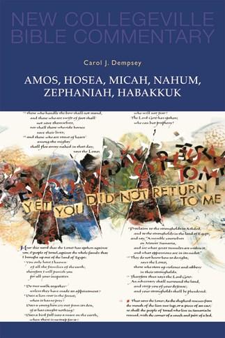 New Collegeville Bible Commentary: Amos, Hosea, Micah, Nahum, Zephaniah, Habakkuk