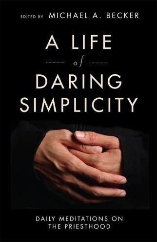 A Life of Daring Simplicity