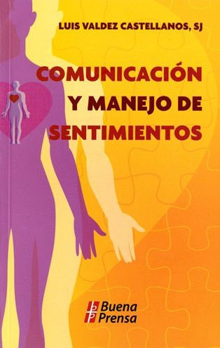 Comunicación Y Manejo De Sentimientos