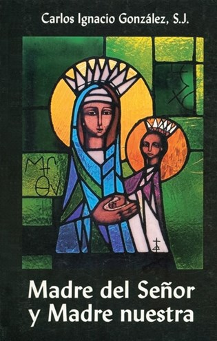 Madre Del Señor Y Madre Nuestra