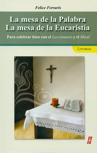 La mesa de la Palabra La mesa de la Eucaristia