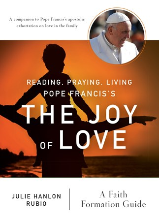 Reading, Praying, Living Pope Francis's The Joy of Love