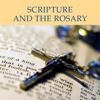 Scripture and the Rosary—Audio Lectures