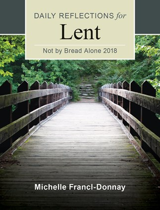 Not By Bread Alone 2018 Large Print Edition