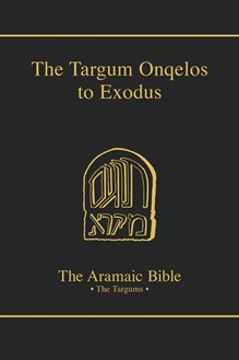 The Aramaic Bible Volume 7: The Targum Onqelos to the Torah: Exodus