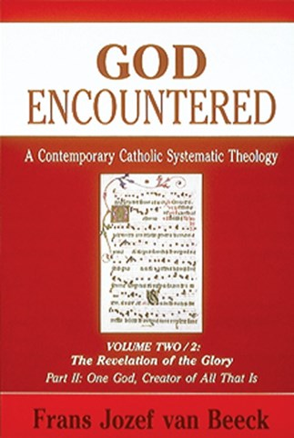 God Encountered: A Contemporary Catholic Systematic Theology, Volume Two/2