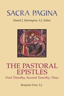 Sacra Pagina: The Pastoral Epistles