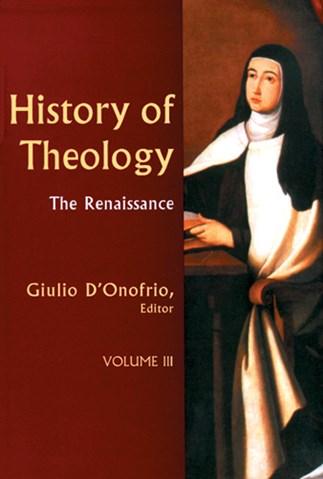 History of Theology Volume III
