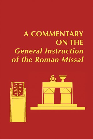 A  Commentary on the General Instruction of the Roman Missal