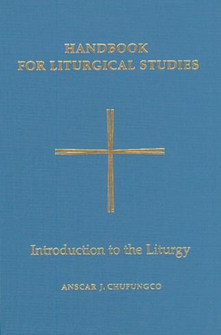 Handbook for Liturgical Studies, Volume I