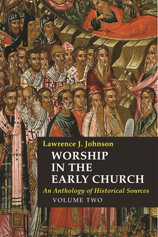 Worship in the Early Church: Volume 2