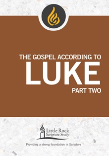 The Gospel According to Luke, Part Two