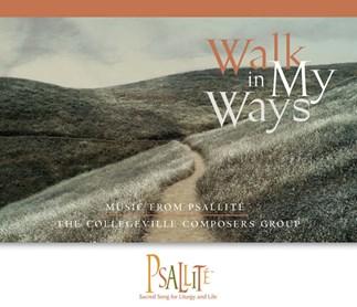 Walk in My Ways—Year B