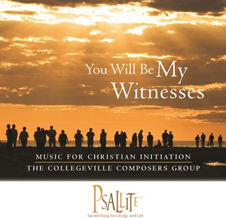 You Will Be My Witnesses: Music For Christian Initiation