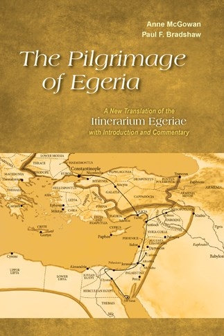 The Pilgrimage of Egeria