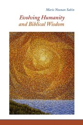 Evolving Humanity and Biblical Wisdom
