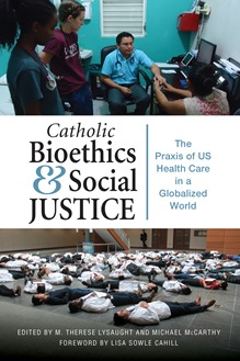 Catholic Bioethics and Social Justice