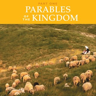 Parables of the Kingdom: Part One