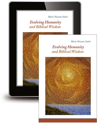 Evolving Humanity and Biblical Wisdom