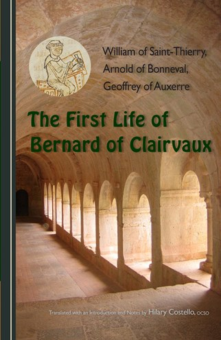 The First Life of Bernard of Clairvaux