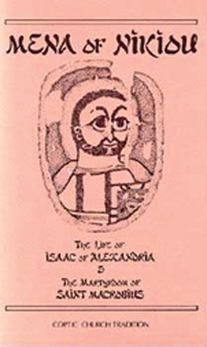 The Life of Isaac of Alexandria & The Martyrdom of Saint Macrobius