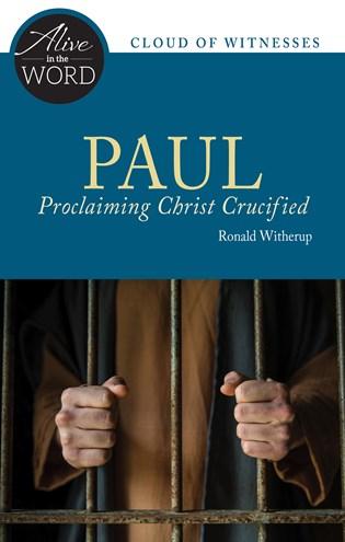 Paul, Proclaiming Christ Crucified