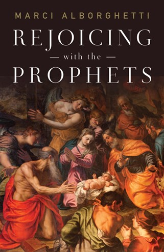 Rejoicing with the Prophets