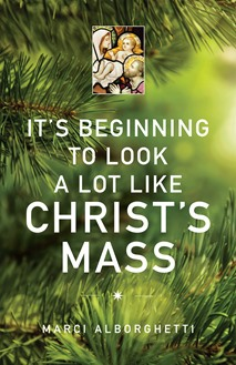 It's Beginning to Look a Lot Like Christ's Mass