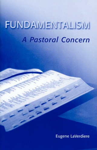 Fundamentalism a pastoral concern eugene laverdiere sss fundamentalism a pastoral concern fandeluxe Gallery