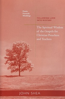 Spiritual Wisdom of the Gospels for Christian Preachers and Teachers: Feasts, Funerals, and Weddings