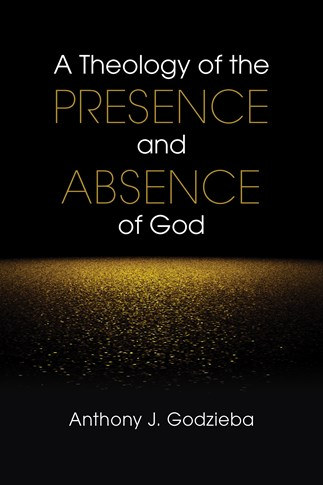 A Theology of the Presence and Absence of God