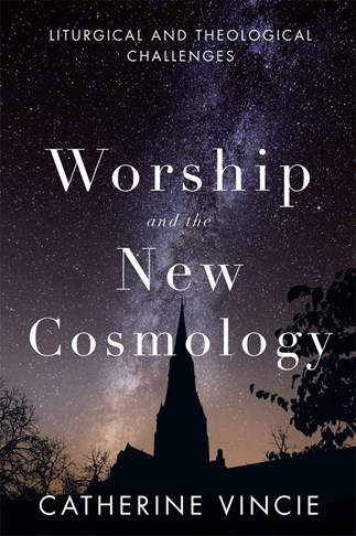 Worship and the New Cosmology